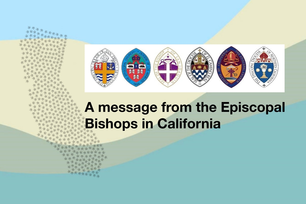 A message from the Episcopal Bishops in California